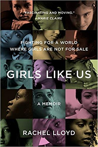 Girls Like Us: A Memoir  by Rachel Lloyd