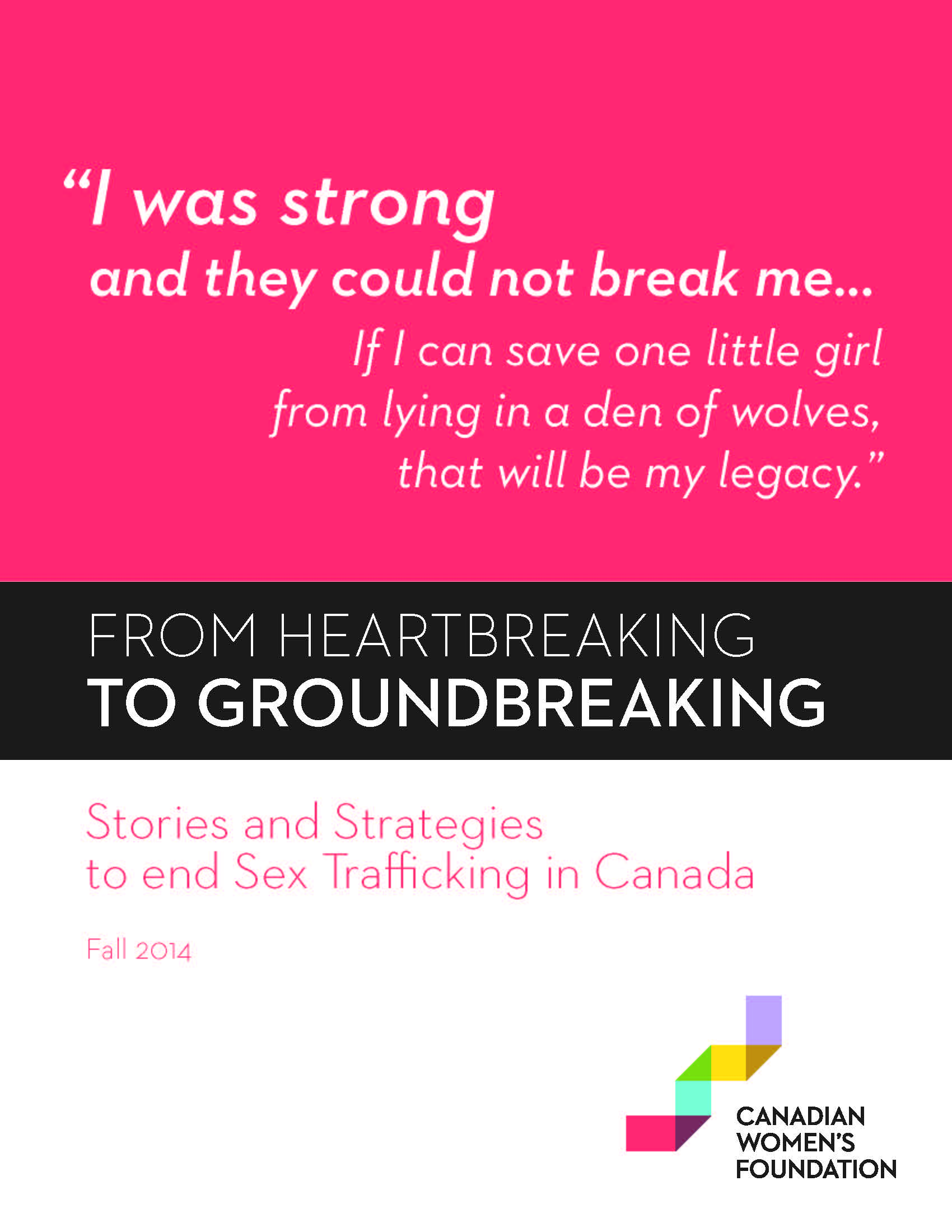 From Heartbreaking to Groundbreaking: Stories and Strategies to end Sex Trafficking in Canada, 2014