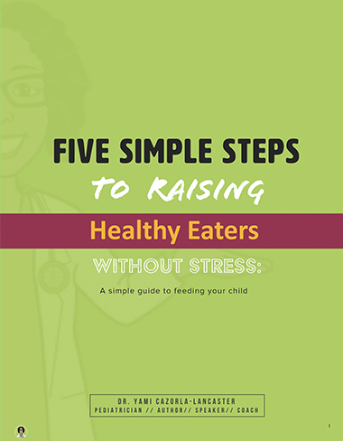 Five Simple Steps to Raising Health Eaters Without Stress