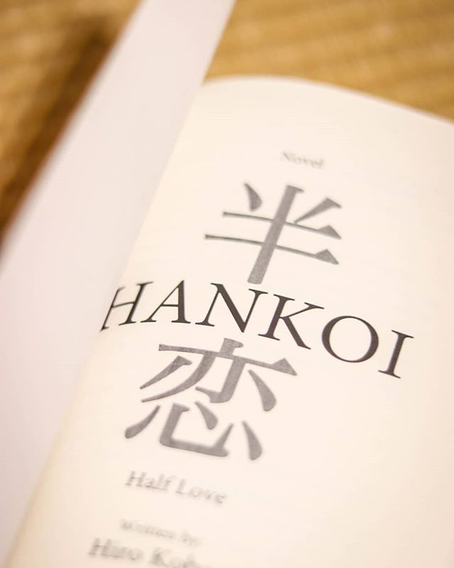 """Han is a root word of """"Hanbun"""" in Japanese, meaning Half. Koi is act of falling in love. #novel #hankoi"""