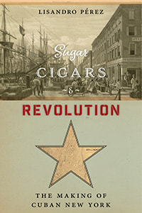 Lisandro Pérez talks about how NYC became the headquarters of Cuban émigré life in America, until the Miami Exodus of 1960 — from wealthy sugar plantation owners to working-class cigar makers and leaders of the fight against Spanish colonialism -