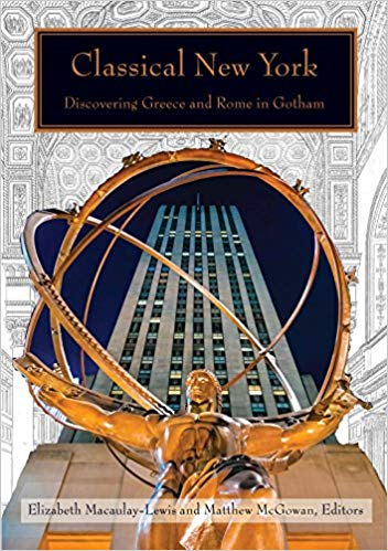 Elizabeth Macaulay-Lewis talks about the Greco-Roman influence of buildings, monuments and public spaces in NYC, and her new volume, co-edited by Matthew McGowan -