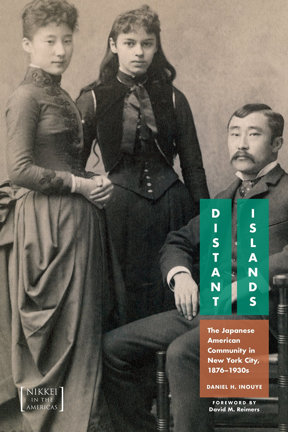 Distant Islands: The Japanese American Community in New York City, 1876-1930s  By Daniel H. Inouye University Press of Colorado, 2018 386 pages