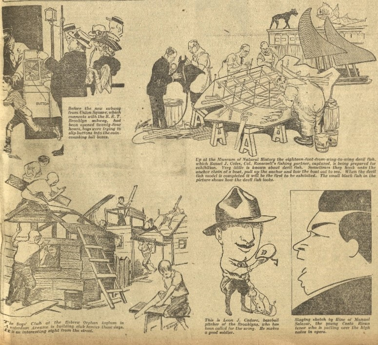""" 'Round Town With the Section Sketch Artists,"" New York World, 9 September 1917, Metropolitan section, front page. In these sketches we see a boy jamming subway turnstiles with buttons, employees of the Museum of Natural History mounting an exhibit, and orphans from the Hebrew Asylum building clubhouses. The caricatures show a Brooklyn baseball pitcher in his army uniform, and a Costa Rican opera singer performing in town. American Newspaper Repository, Rubenstein Library, Duke University."