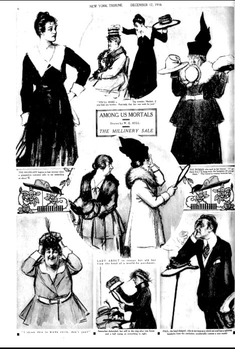 """Among Us Mortals: The Millinery Sale,"" New York Tribune, 17 December 1916. The New York Tribune and later the Chicago Tribune syndicated W. E. Hill's cartoon; it began in 1916 and survived into the 1950s."
