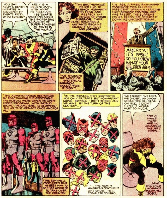 After traveling back from 2013 to 1980, Kate Pryde summarizes to the X-Men the political developments of the 1980s. The United States elects a xenophobic president, and passes laws restricting mutant citizenship in the comic Days of Future Past (1981).