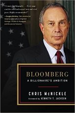 Bloomberg: A Billionaire's Ambition   by Chris McNickle  Skyhorse Publishing (September 19, 2017) 480 pages