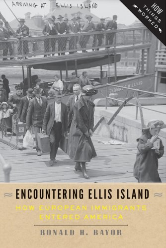 Encountering Ellis Island: How European Immigrants Entered America  By Ronald H. Bayor Johns Hopkins University Press, 168 pp.