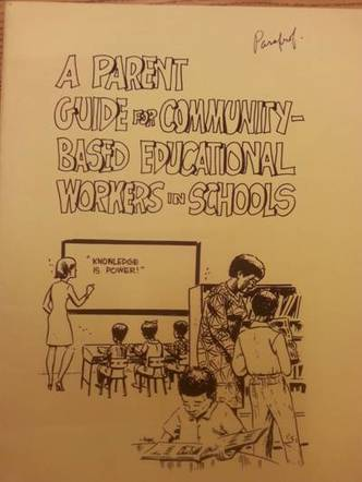 This 52-page guide for community-based education workers was produced in Brooklyn, incorporating materials from the United Bronx Parents and IS 201, among others. (Annie Stein Papers, Columbia University Rare Book and Manuscript Library)