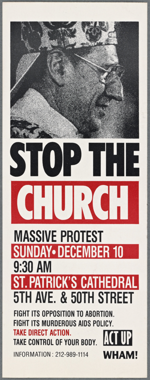 ACT UP's confrontations with O'Conner culminated in its largest and most notorious protest, Stop the Church, at St. Patrick's Cathedral in December 1989.  Credit: Manuscripts and Archives Division, The New York Public Library Digital Collections.
