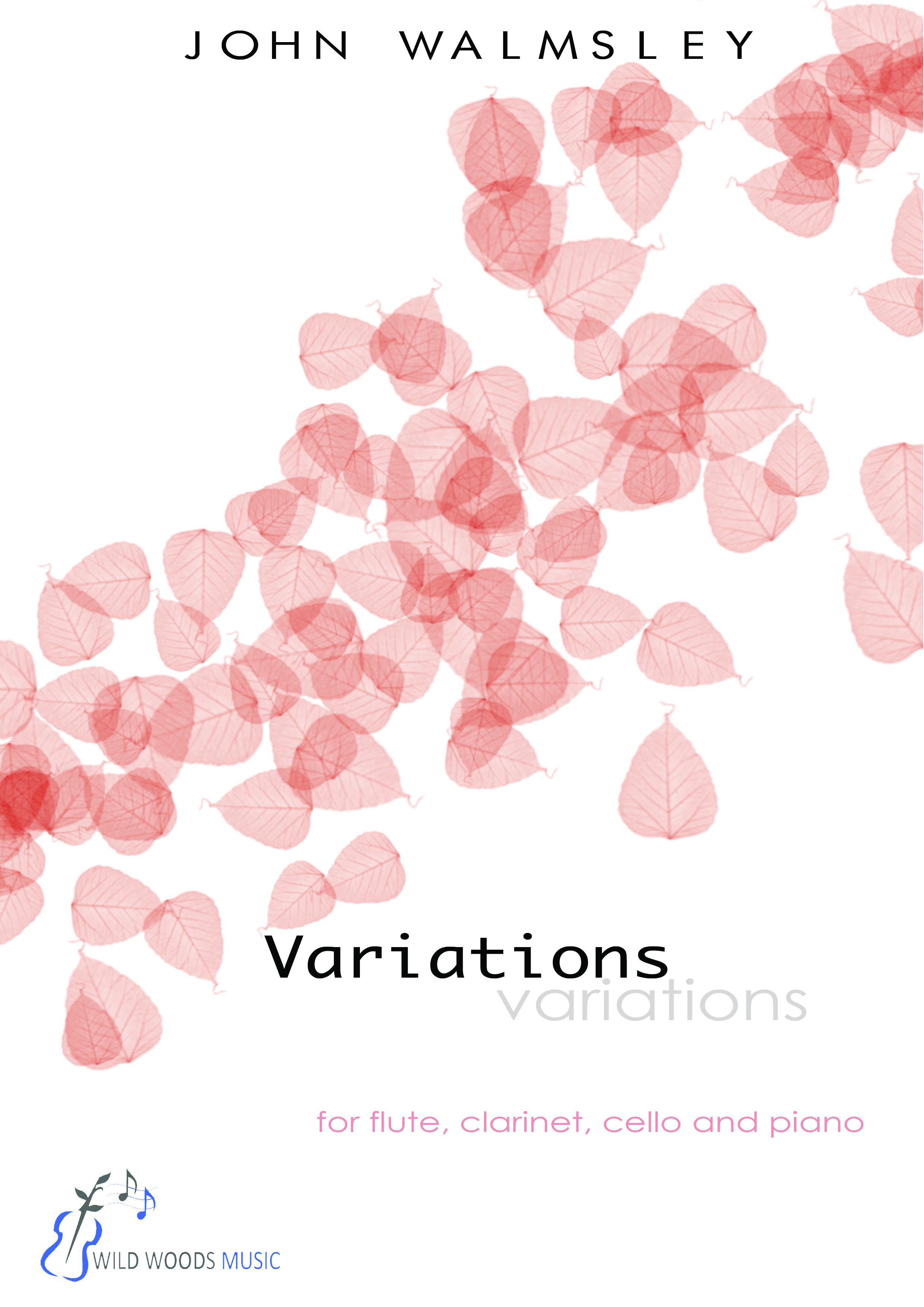 Variations - by John Walmsley, for flute, clarinet, cello and piano