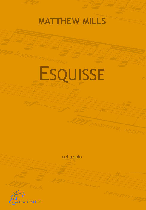 Esquisse - by Matthew Mills, for cello solo