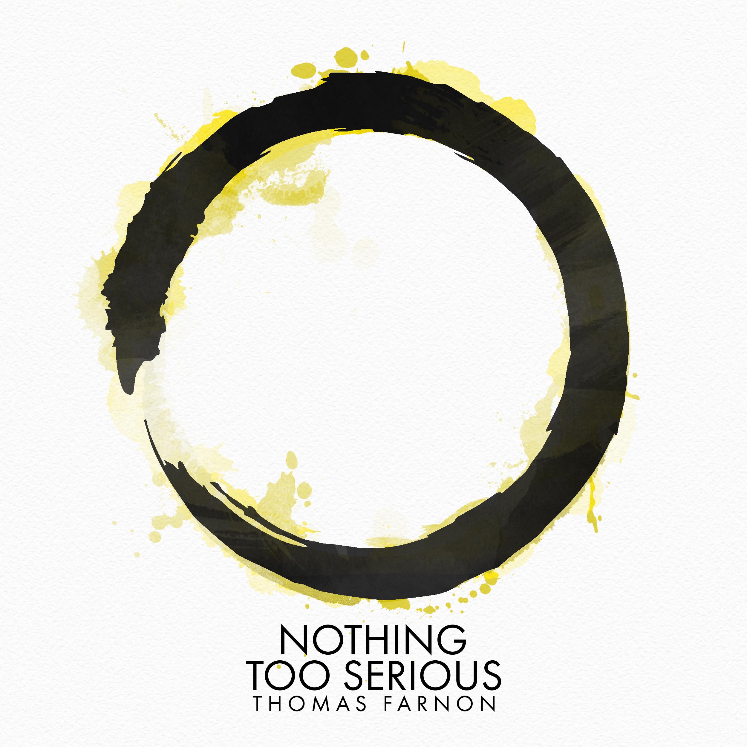 Nothing Too Serious | Thomas Farnon (2018) -