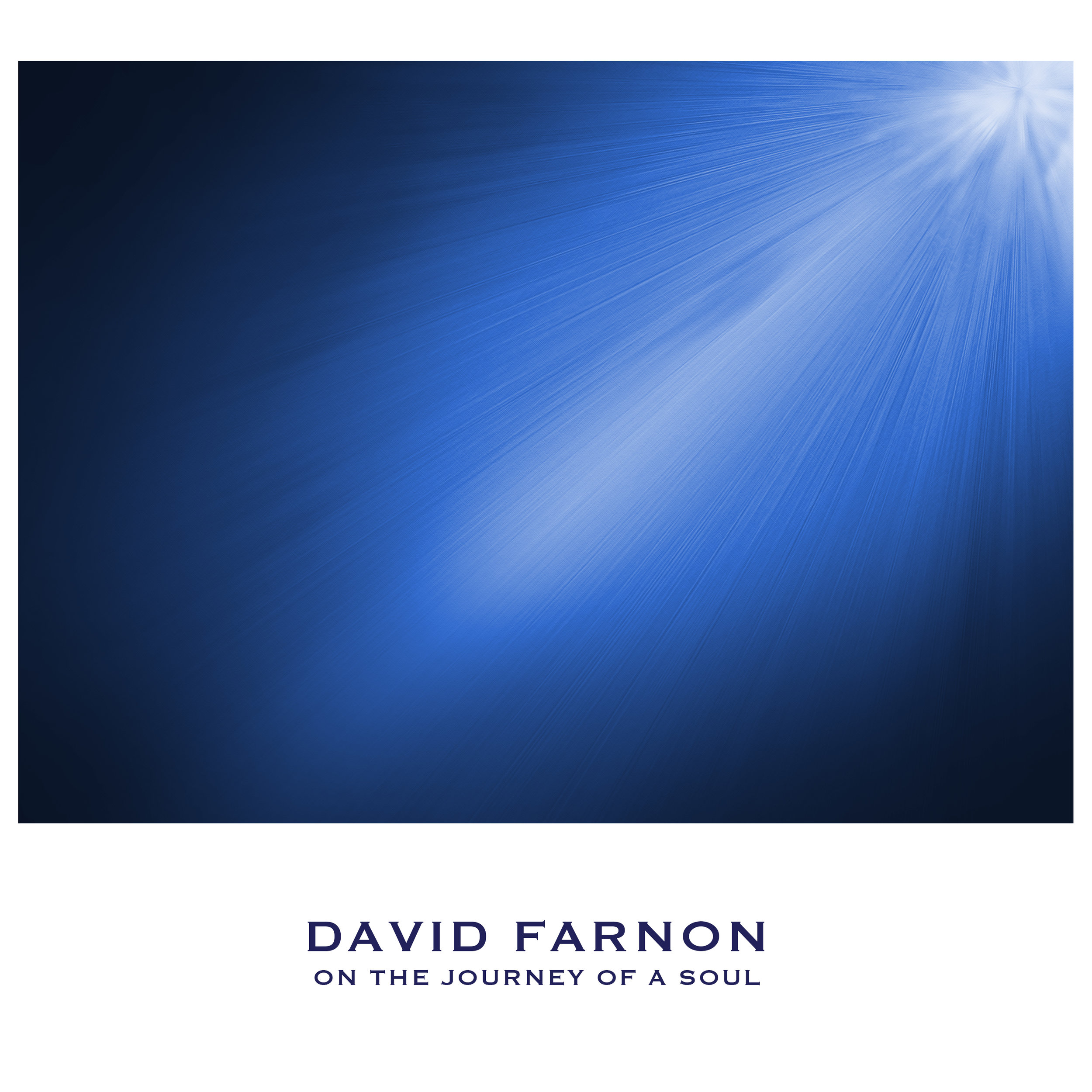 On The Journey Of A Soul | David Farnon (2019) -