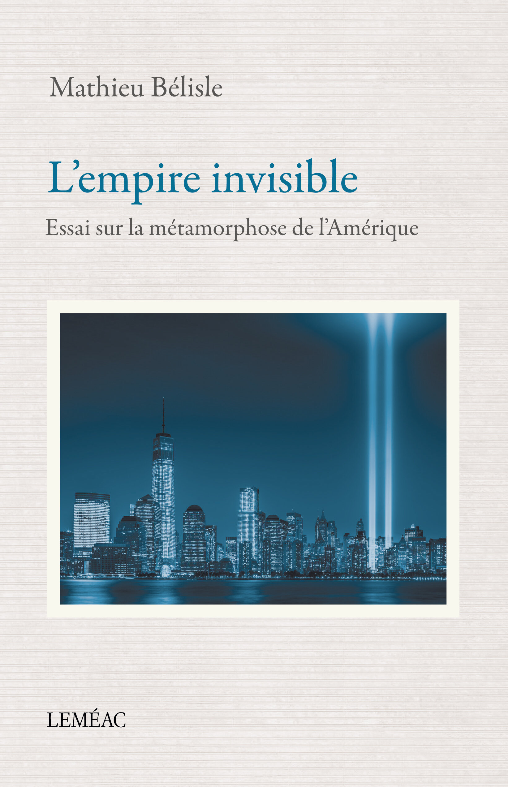 L Empire Invisible Mathieu Belisle Lemeac Editeur Programme