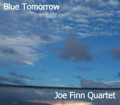 More Blue Quartet -  Blue Tomorrow tracks include: Muddy In The Bank, Birk's Works, In Your Own Sweet Way, Wrong Together, Rhythm-a-ning, Early Maria, Sister Cheryl, Lucky Southern, Dolphin Dance and Union Pacific