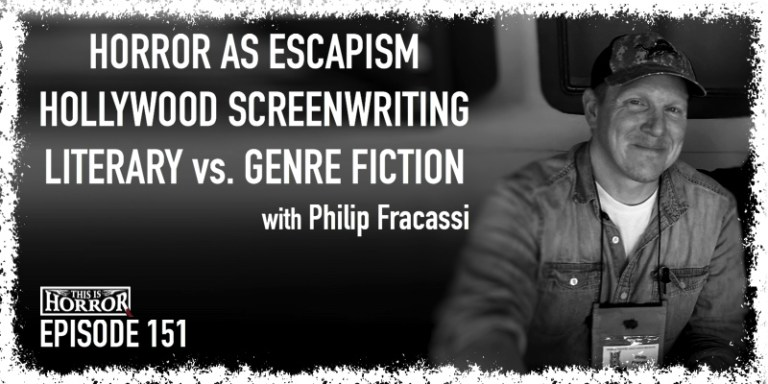 tih-151-philip-fracassi-on-horror-as-escapism-hollywood-screenwriting-and-literary-vs-genre-fiction.jpg
