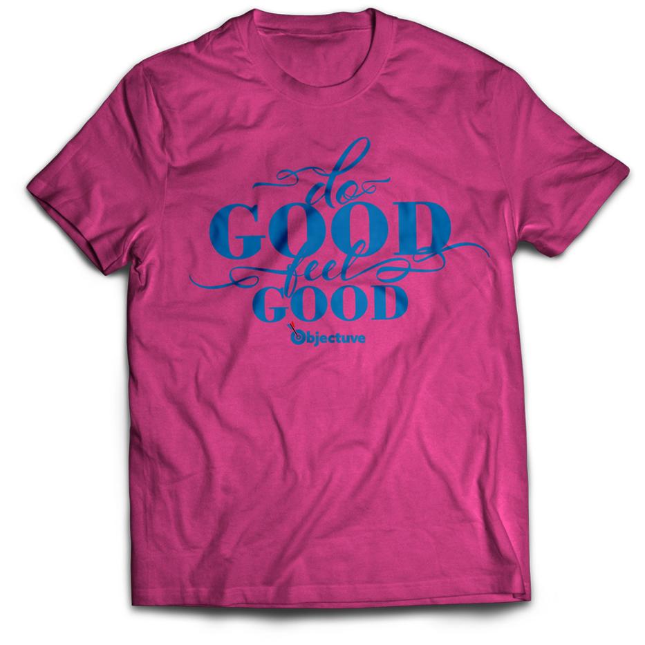 objectuve-tshirt-design-do-good-feel-good-motivational.jpg