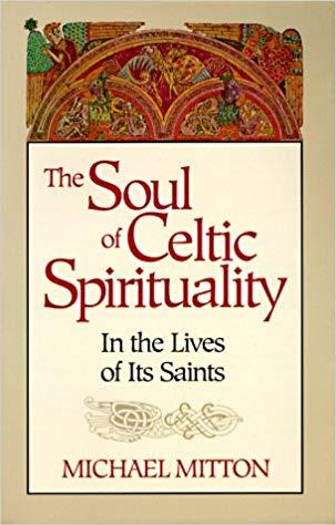 The Soul of Celtic Spirituality