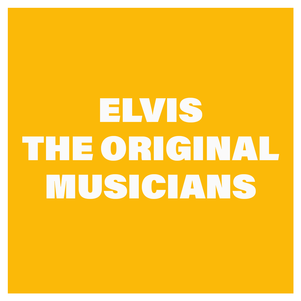 The Original Musicians Of Elvis