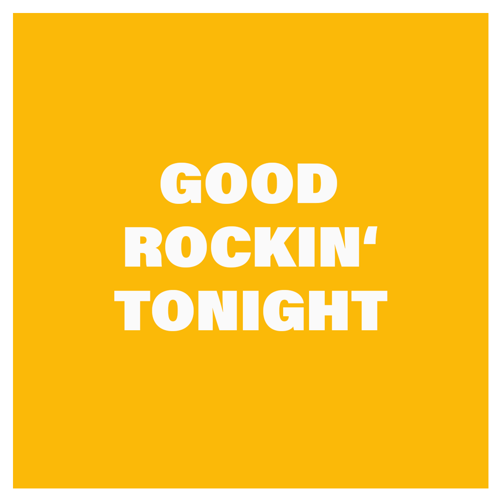 GoodRockingTonight.png