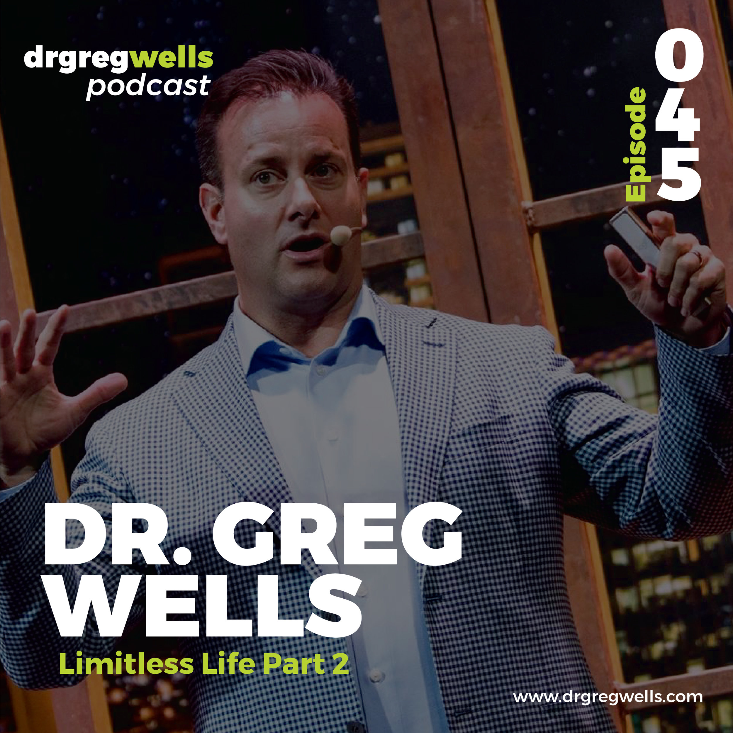 Dr Greg Wells Podcast Guest EP 45-02.jpg