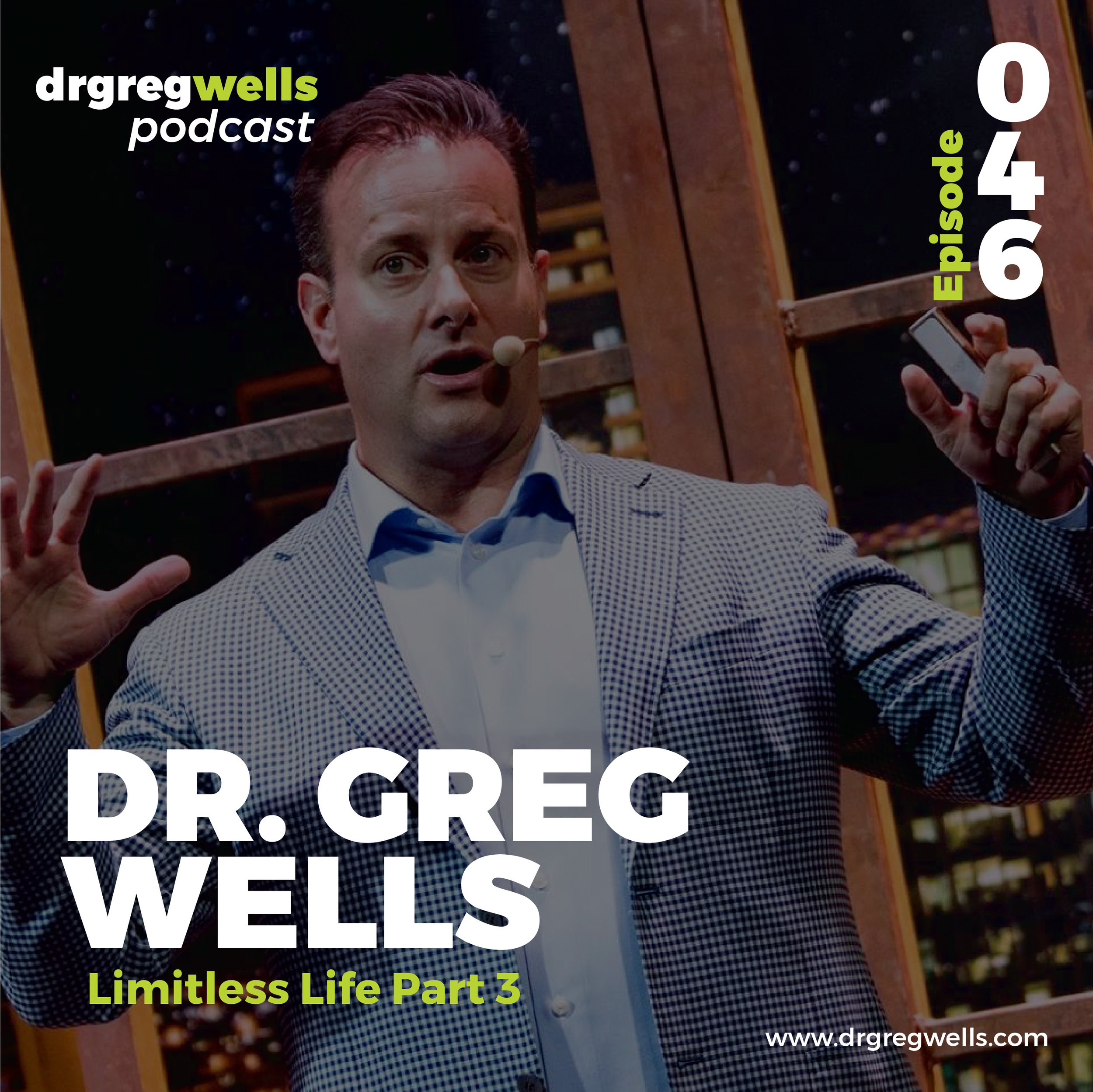 Dr Greg Wells Podcast Guest EP 46-03.jpg