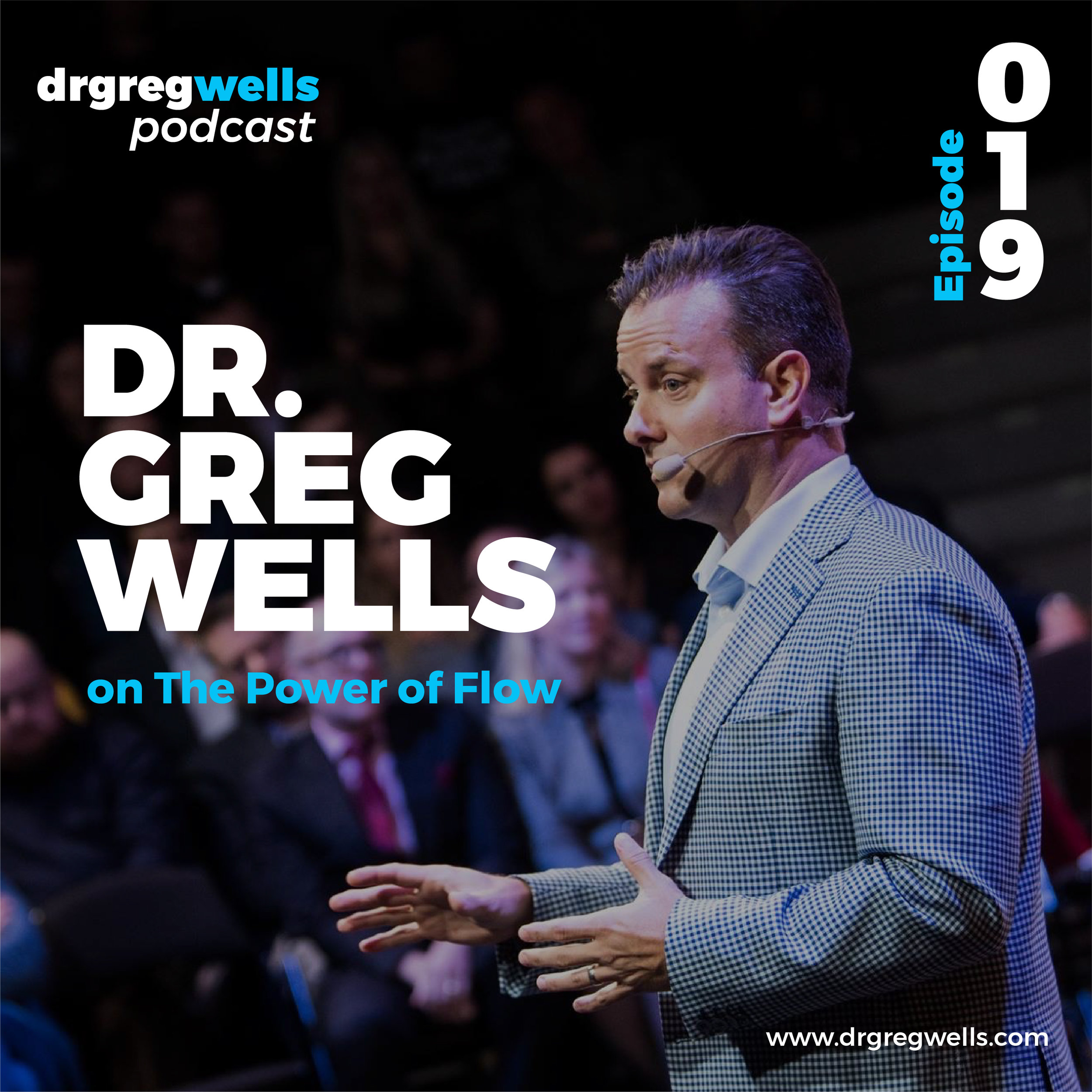 Dr Greg Wells Podcast Guest EP 1 - 32-19.jpg