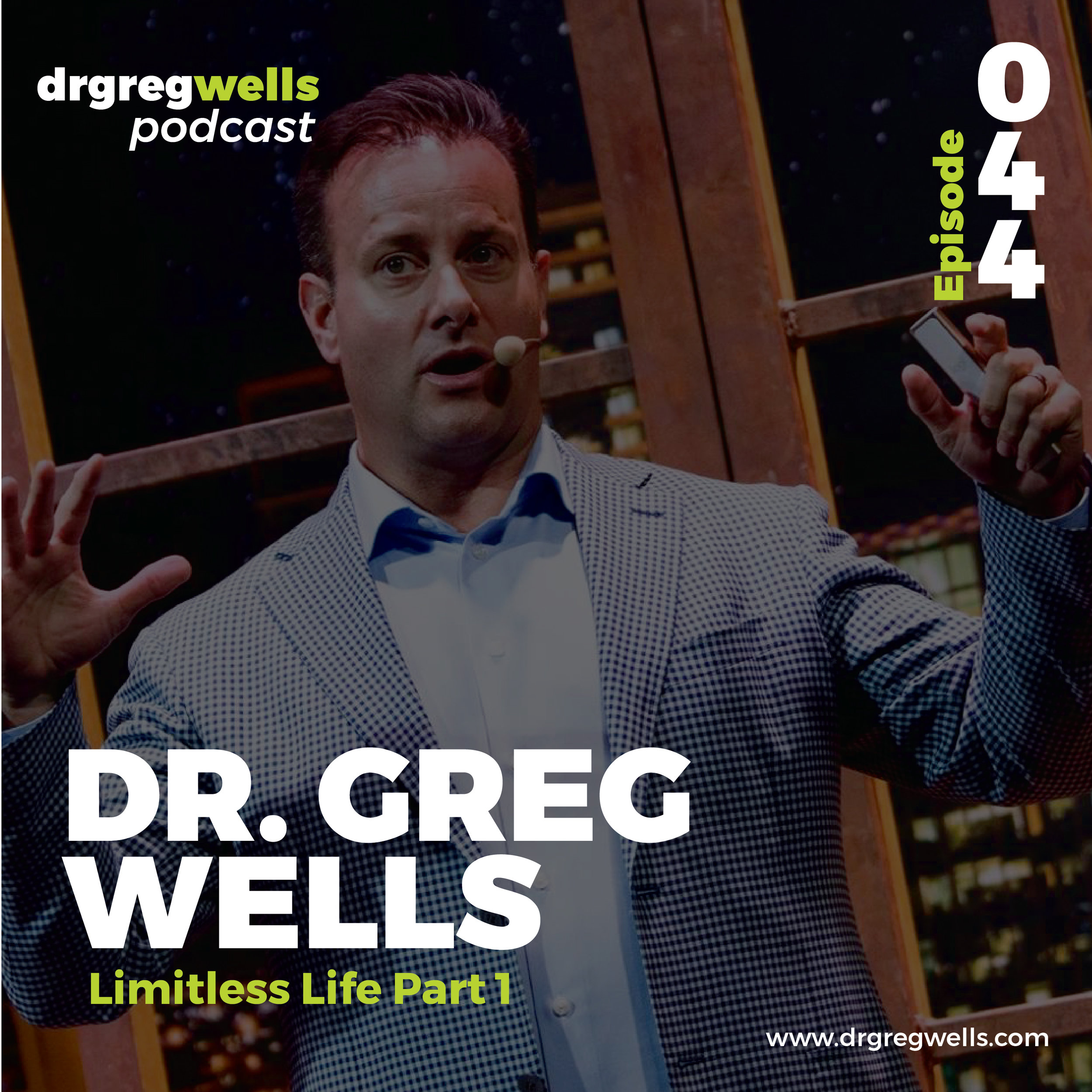 Dr Greg Wells Podcast Guest EP 44-01.jpg