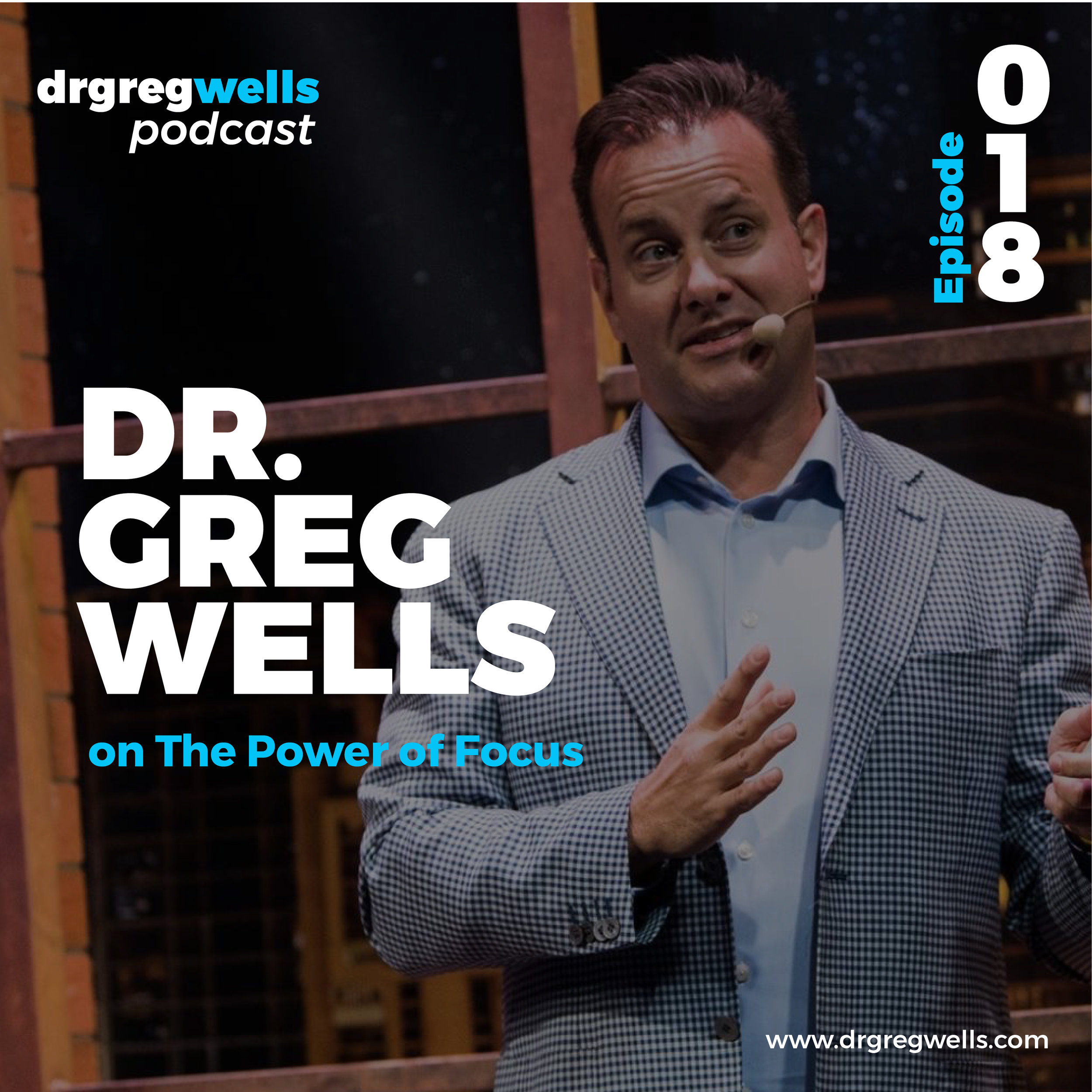 Dr Greg Wells Podcast Guest EP 1 - 32-18.jpg