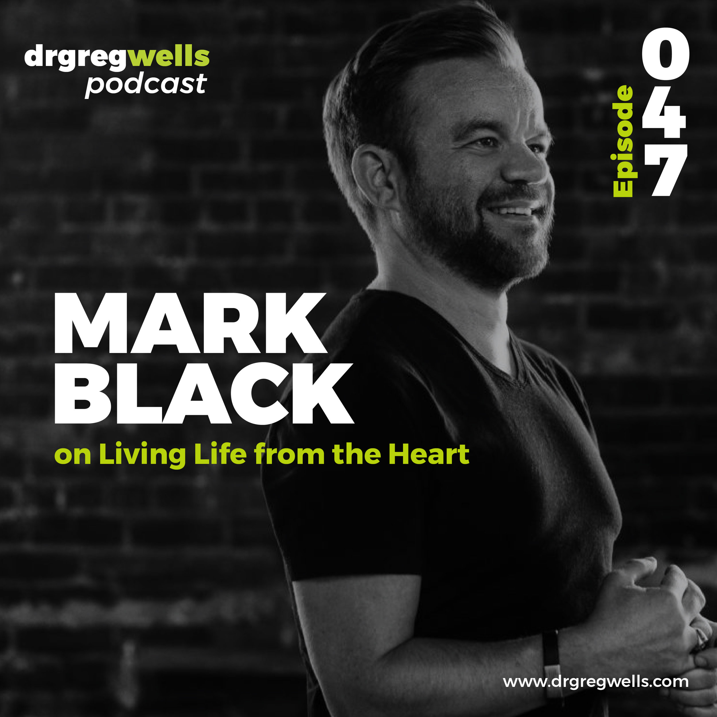 Dr Greg Wells Podcast Guest EP 47-01.jpg