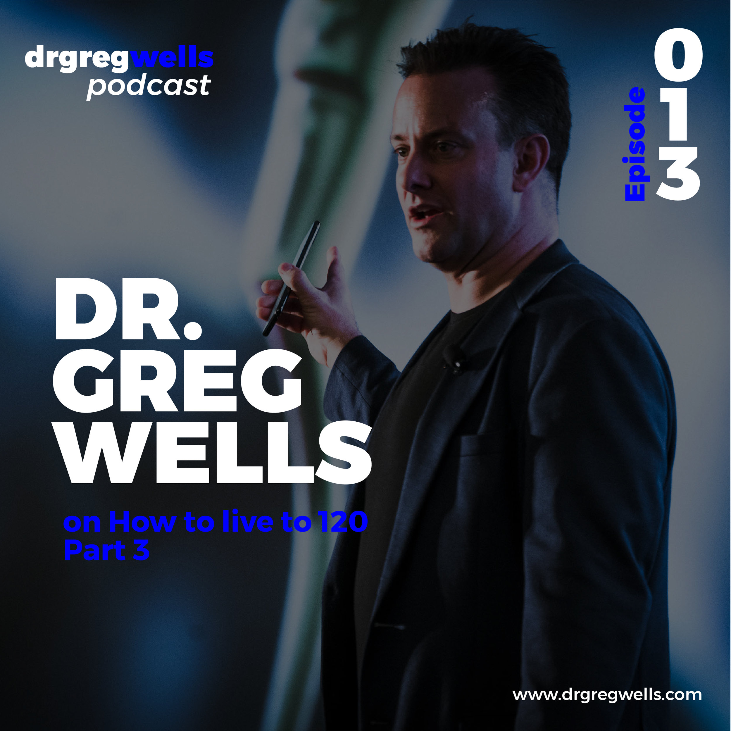 Dr Greg Wells Podcast Guest EP 1 - 32-13.jpg