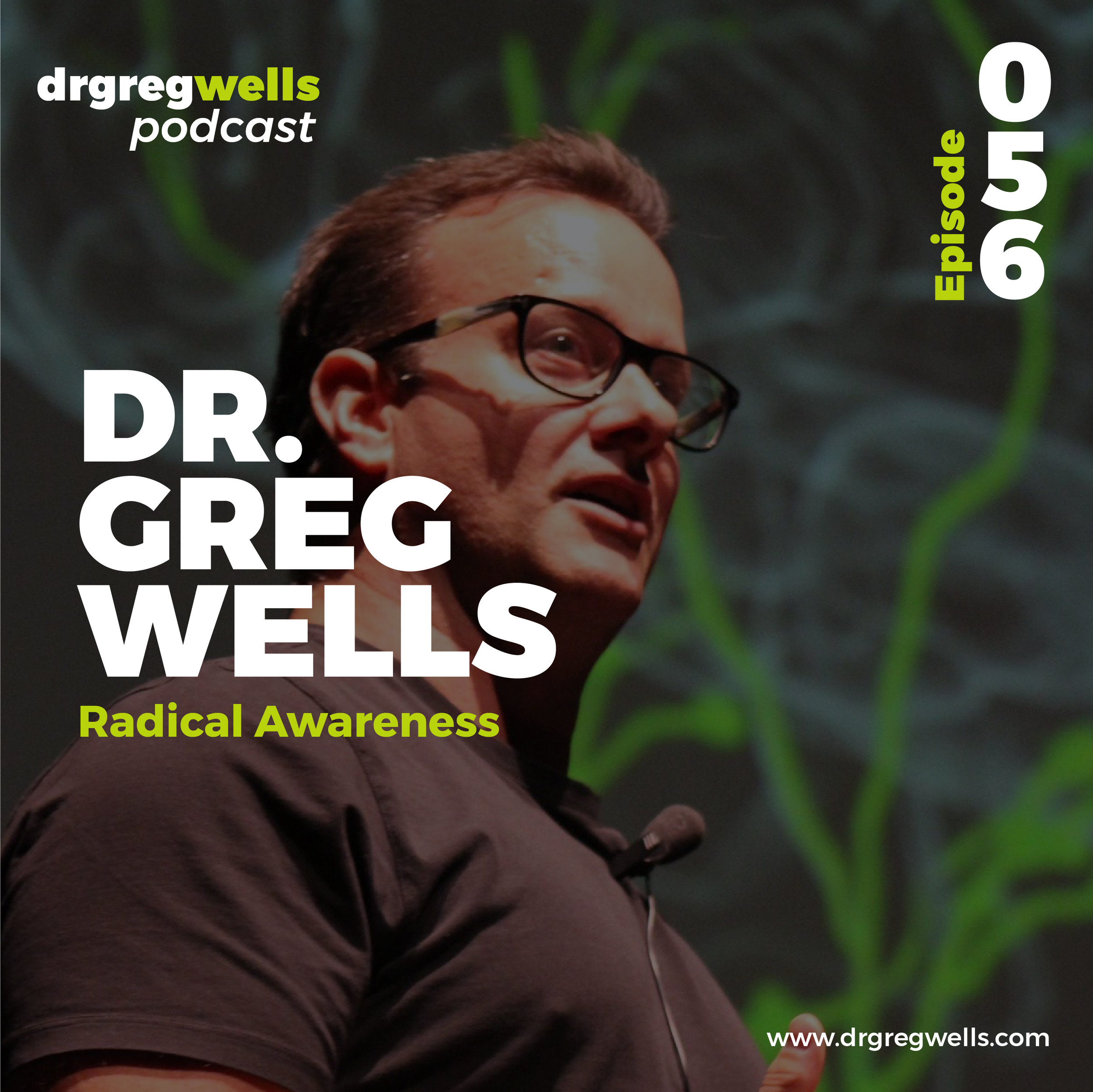 Dr Greg Wells Podcast Guest EP 55-57-02.jpg