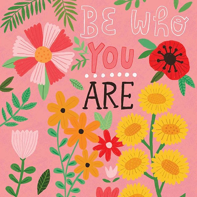 Be who you are! Loving this positive message from @lisabarlowillustrates ! Sweet sentiments always brighten our day 🌼🌼🌼 #pinklightstudio #art #artlicensing #lisabarlow #lisabarlowillustrates #surfacedesign #patterndesign #florals #inspirational #bewhoyouare #selflove #fallflowers