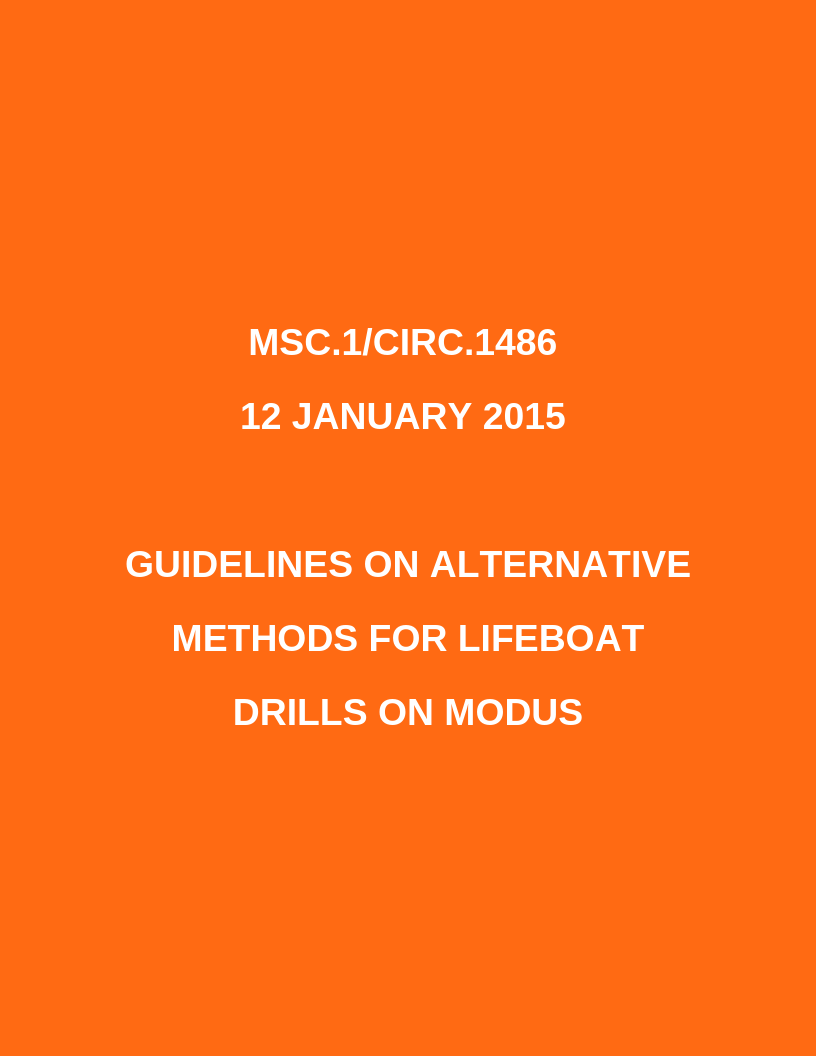 MSC.1/Circ.1486 12 January 2015 GUIDELINES ON ALTERNATIVE METHODS FOR LIFEBOAT DRILLS ON MODUs