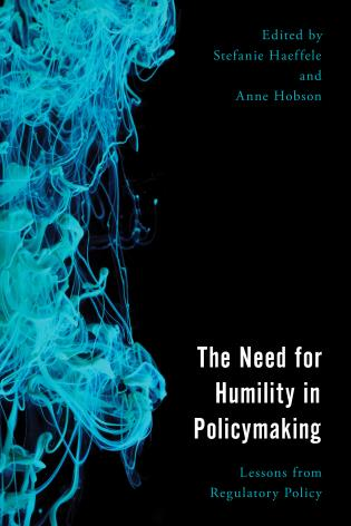 The Need for Humility in Policymaking: Lessons from Regulatory Policy    co-edited with Stefanie Haeffele (Edited Volume, Rowan & Littlefield, September 2019)