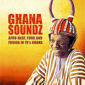 08 Ghana Soundz - A Collection Of Ultra-Rare And Previously Unreleased Afro-Beat, Funk And Fusion From 70's Ghana.jpg