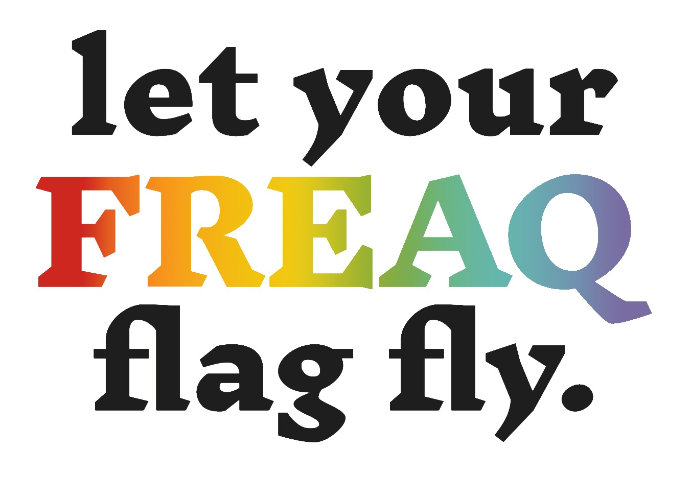 let+your+freaq+flag+fly+copy.jpg