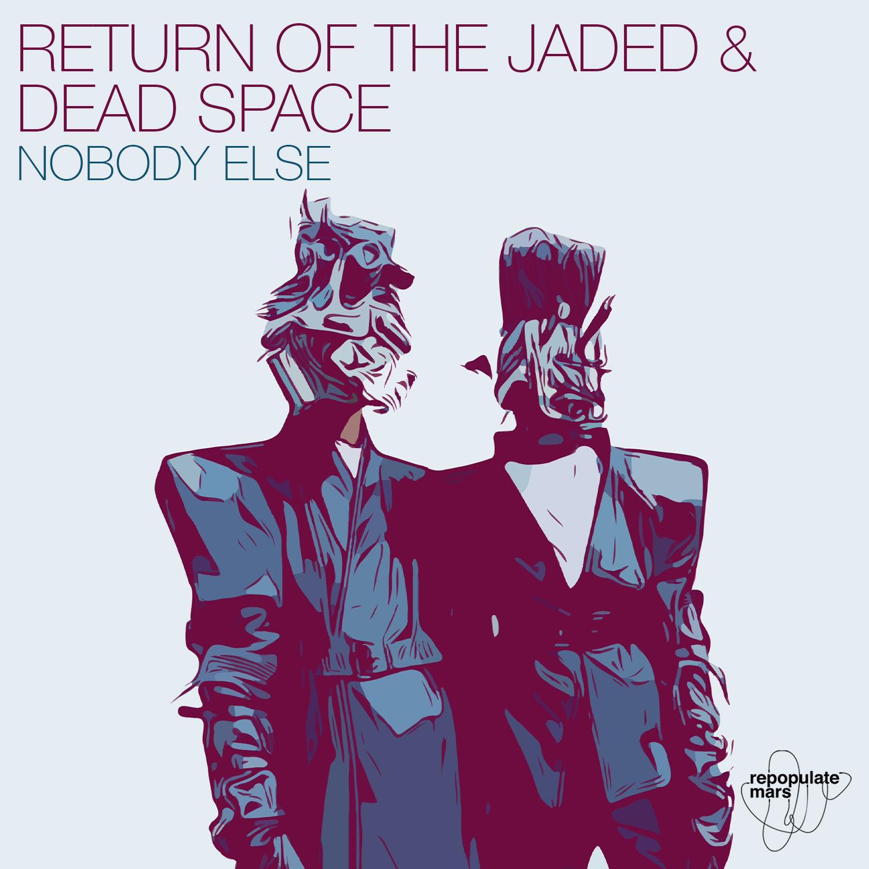 RPM061_Dead Space _ Return of the Jaded_Nobody Else_Release Artwork.jpg