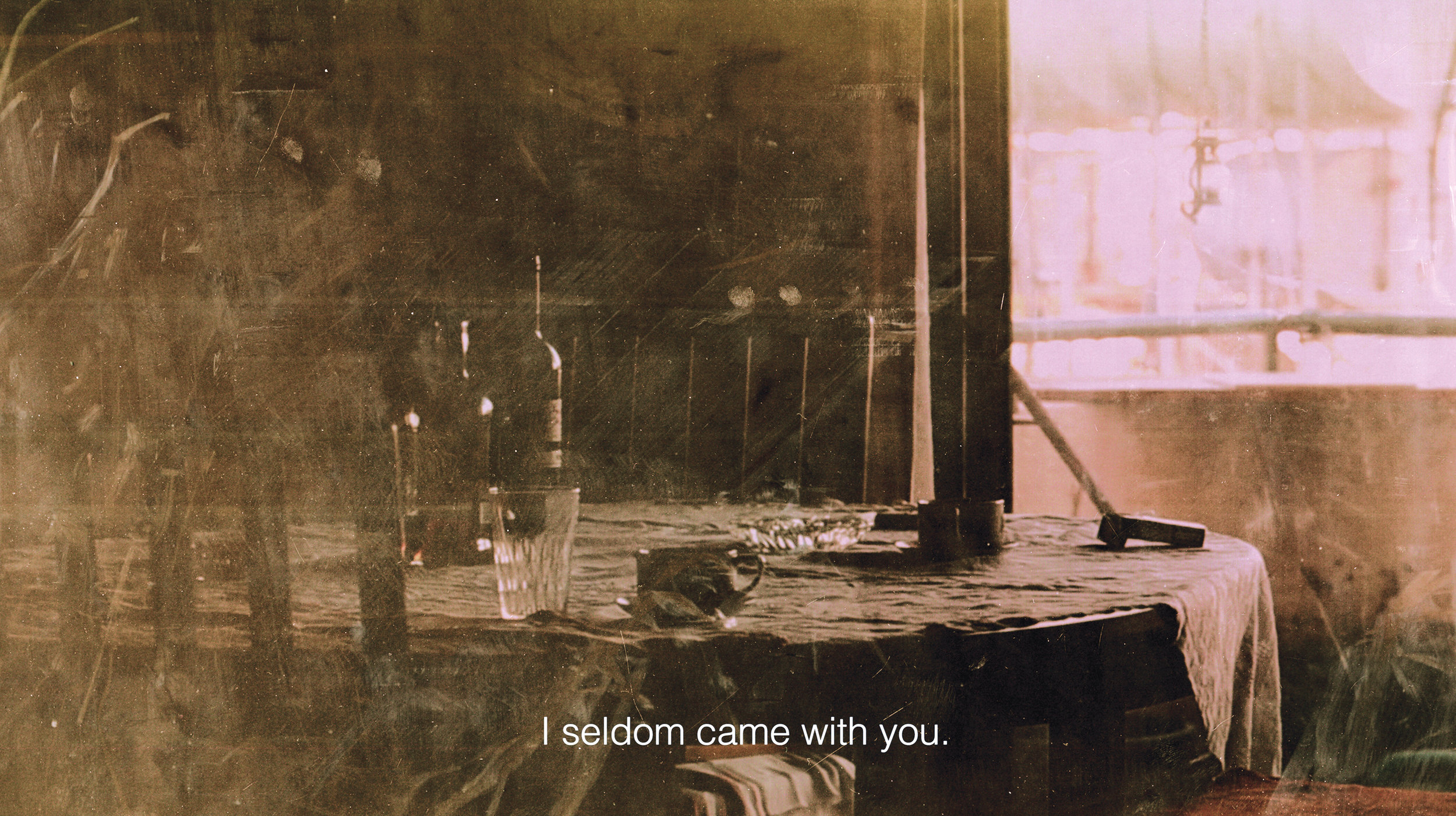 01_I seldom came with you.jpg