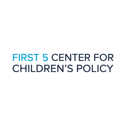 First 5 Center for Children's Policy