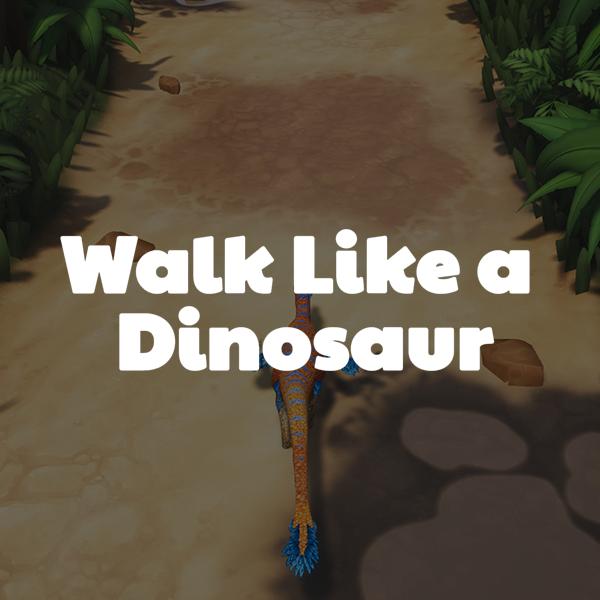 WalkLikeaDinosaur.png