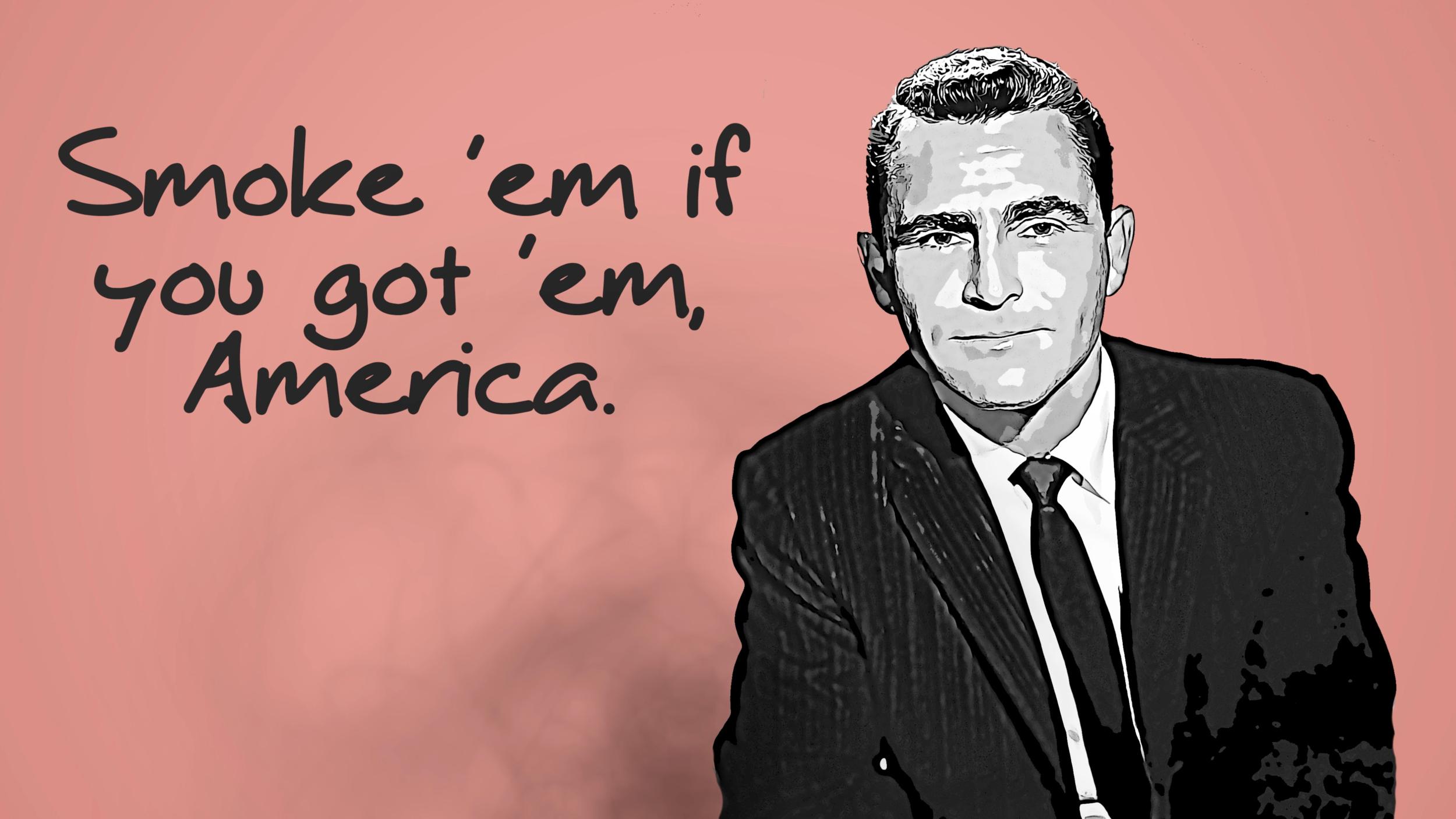Smoke Em If You Got Em, America.png