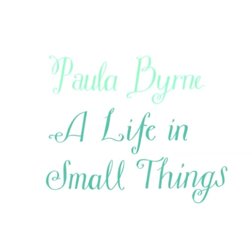 A Life in Small Things, Paula Byrne
