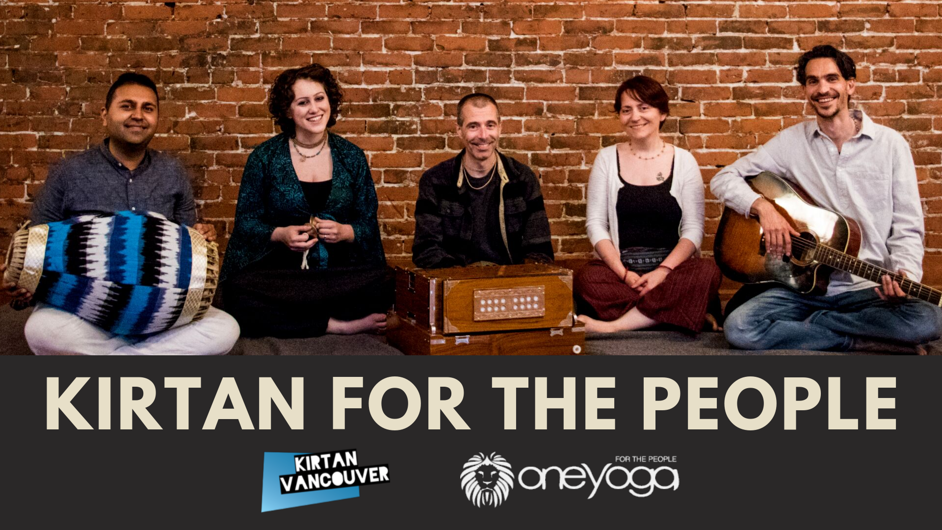 KIRTAN FOR THE PEOPLE   Kirtan Vancouver and One Yoga For the People would like to present to you an evening of sacred chants and mantra meditation. Please come join us with your hearts and voices so that we may create an uplifting energy of love and grace through Kirtan!  Cushions will be provided and you can bring a reusable water bottle, otherwise just bring yourself and some friends if you like!  The event is by drop-in donation and no one will be turned away for lack of funds.  Finally, do not worry about preregistration, this event is by drop-in and we have plenty of space!      Upcoming Kirtan Dates:  Nov. 30th      Learn more about Kirtan Vancouver at:  http://www.kirtanvancouver.com/events/2017/11/25/kirtan-for-the-people-58eaz-afl5d