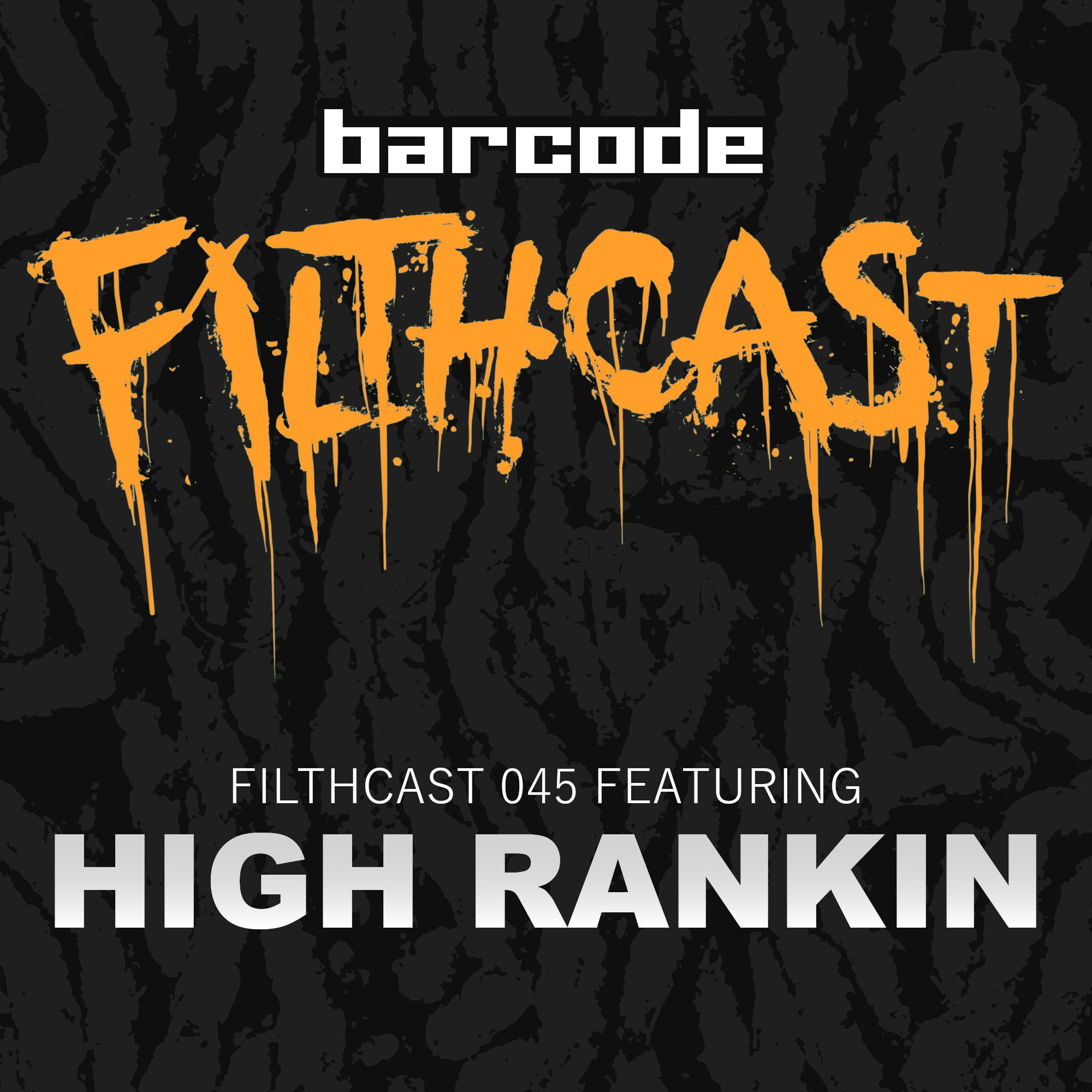 Latest filthcast - Filthcast 045 featuring High Rankin