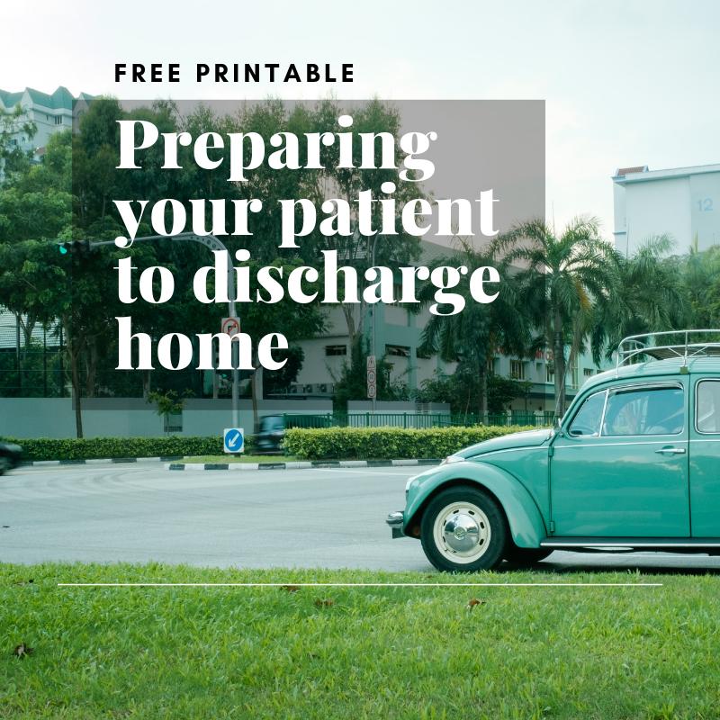 Preparing Your Patient to Discharge Home