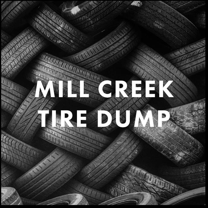 Mill Creek Tire Dump