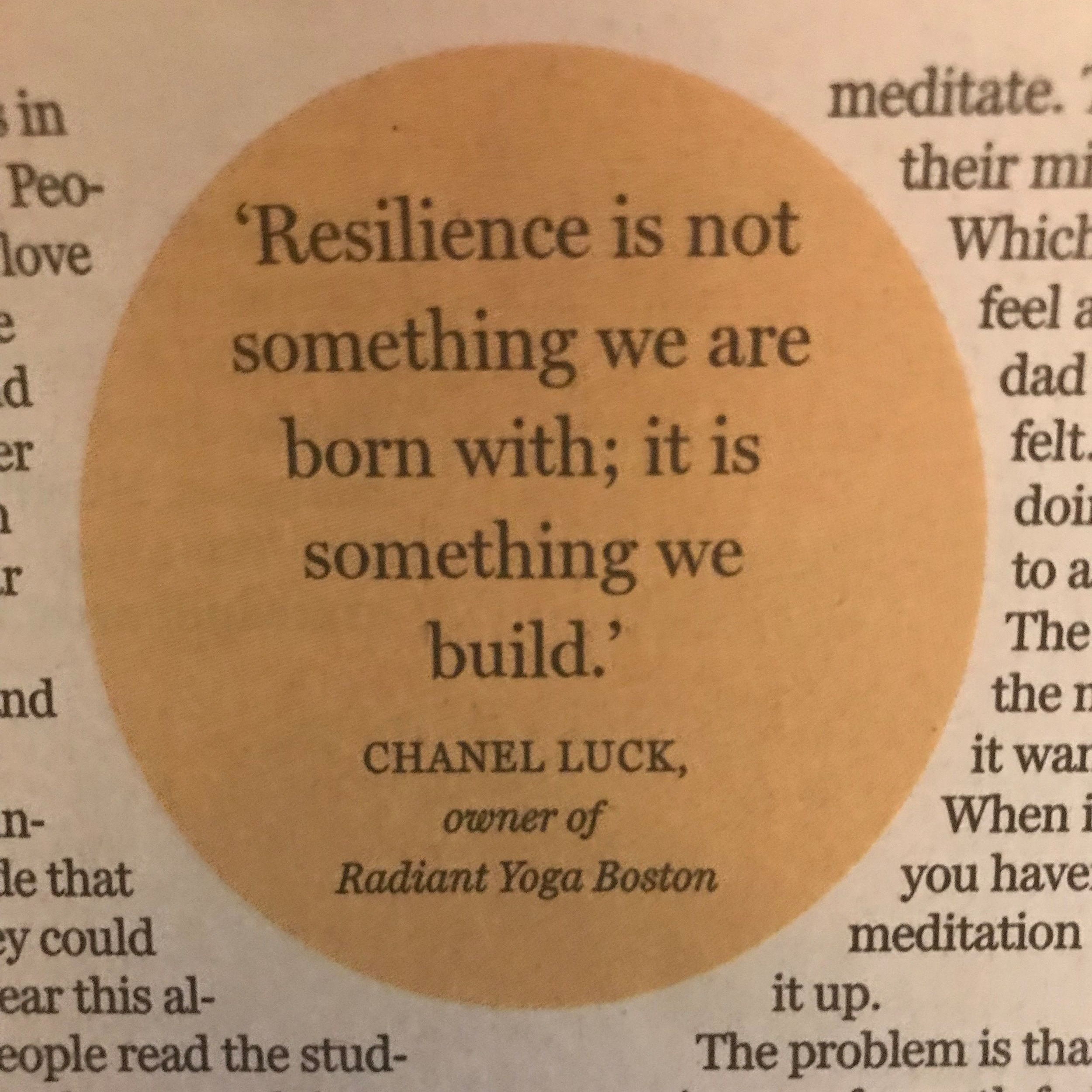 """""""It's OK to lack faith in your ability to do something, but what I have found is the importance of doing it anyway. Resilience is not something we are born with; it is something we build,"""" said Chanel Luck, owner of the yoga studio Radiant Yoga Boston in South Boston, who has wrestled with all of the challenges mentioned above."""
