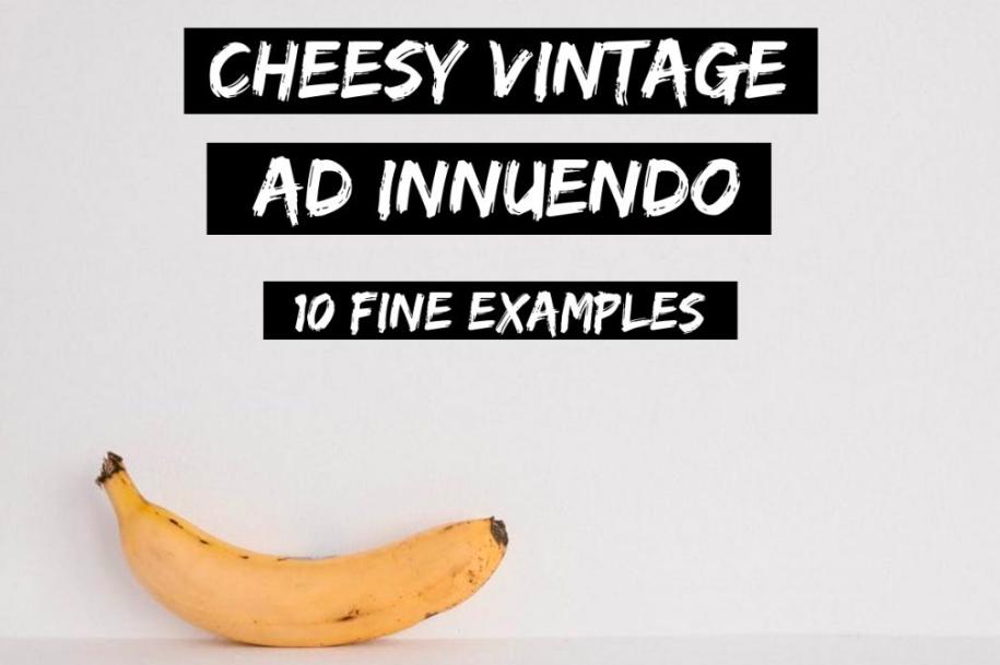 cheesy vintage ad innuendo